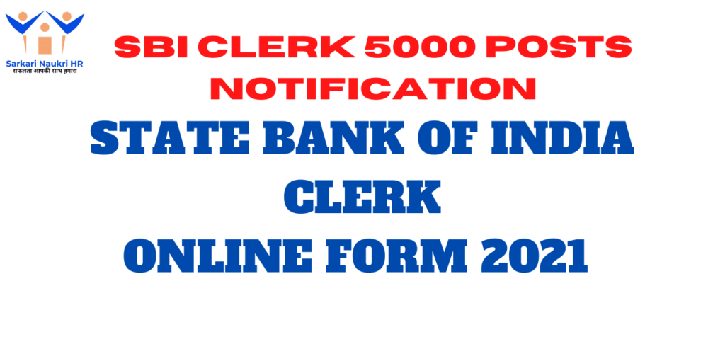 SBI CLERK 5000 POST RECRUITMENT 2021