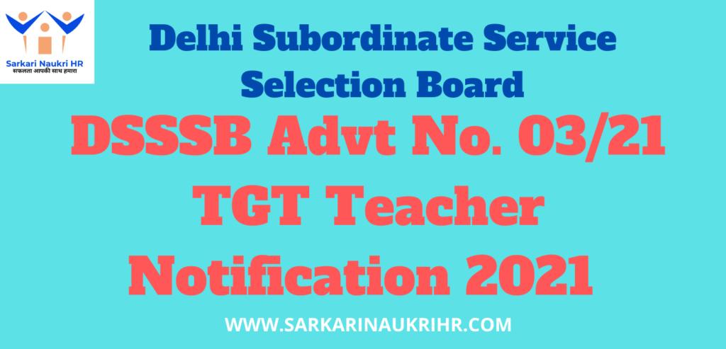 DSSSB Adv No 03/21 TGT Online Form 2021